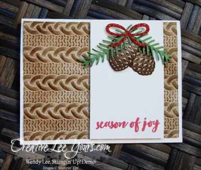 Season of Joy Pinecones by Wendy Lee, Stampin Up, Christmas Pines stamp set, cable knit embossing folder, #creativeleeyours, Hand Made Christmas Cards, Diemonds team meeting
