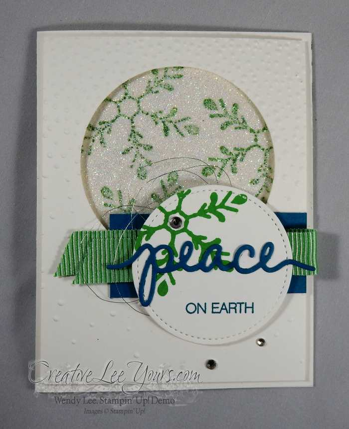 Peace on Earth-Stamping on Glimmer Paper by Wendy Lee, Stampin Up, #creativeleeyours, November 2016 FMN class, holly jolly greeting stamp set, stitched shapes framelits, layering circles framelits, christmas greeting thinlits, hand made christmas card