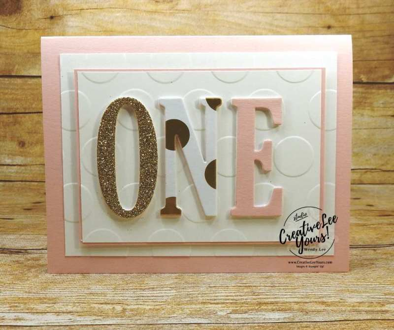 1st Birthday by wendy lee, Stampin Up, baby girl birthday card, stacked letters, happy birthday gorgeous stamp set, a little wild stamp set, large lettersframelits, handmade, rubber stamps, stamping
