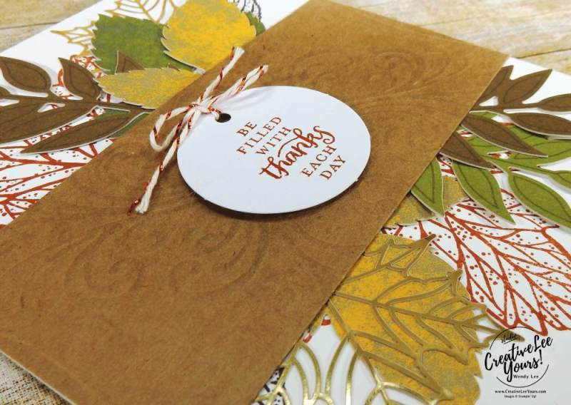 Filled with Thanks by Wendy Lee,September 2017 Layered Leaves Paper Pumpkin Kit, Stampin Up, handmade fall cards and gifts, stamping, #creativeleeyours, creatively yours, thanksgiving cards and gifts