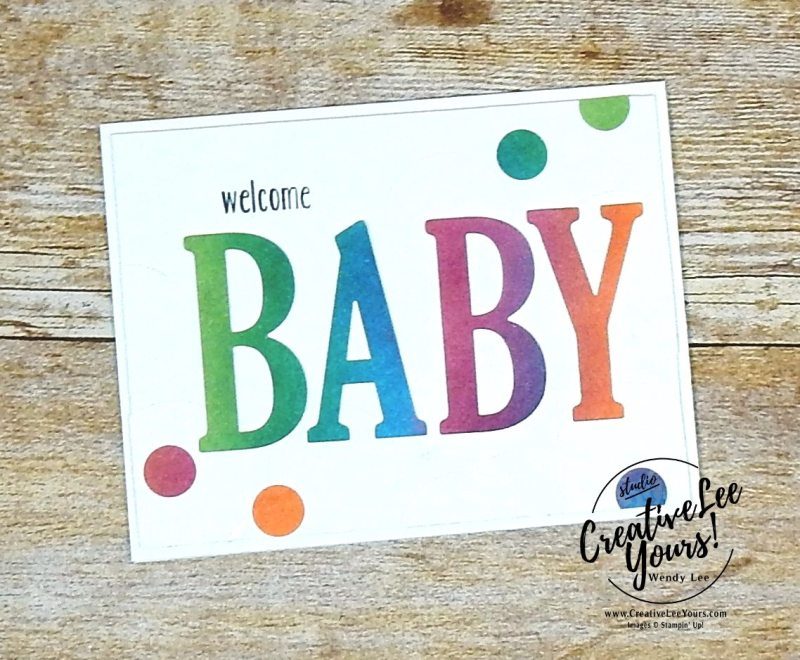 Welcome Baby by wendy lee, stampin up, handmade, stamping, #creativeleeyours, creatively yours, creative-lee yours, Kylie Bertucci, international highlights, blog hop, large letters framelit dies, baby bear stamp set, baby cards,#makeacardsendacard