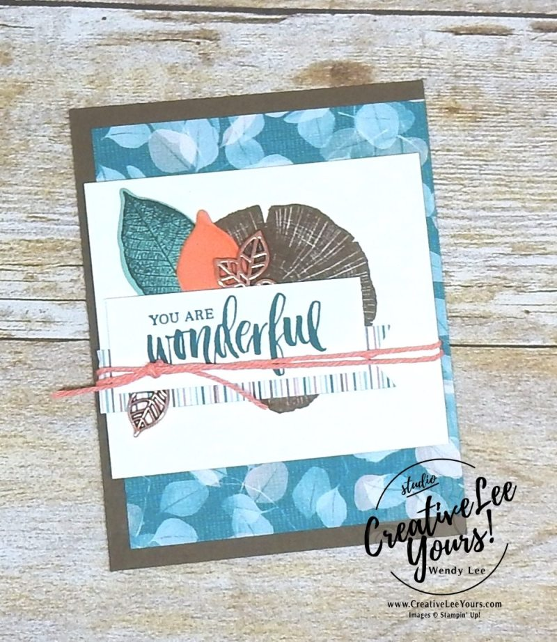 You Are Wonderful by Wendy Lee, creatively yours, creative-lee yours, Stampin Up, stamping, handmade, SU, #creativeleeyours, rooted in nature stamp set, april 2018 on stage, SU event, #makeacardsendacard, 2018-2019 catalog sneak peek,nature