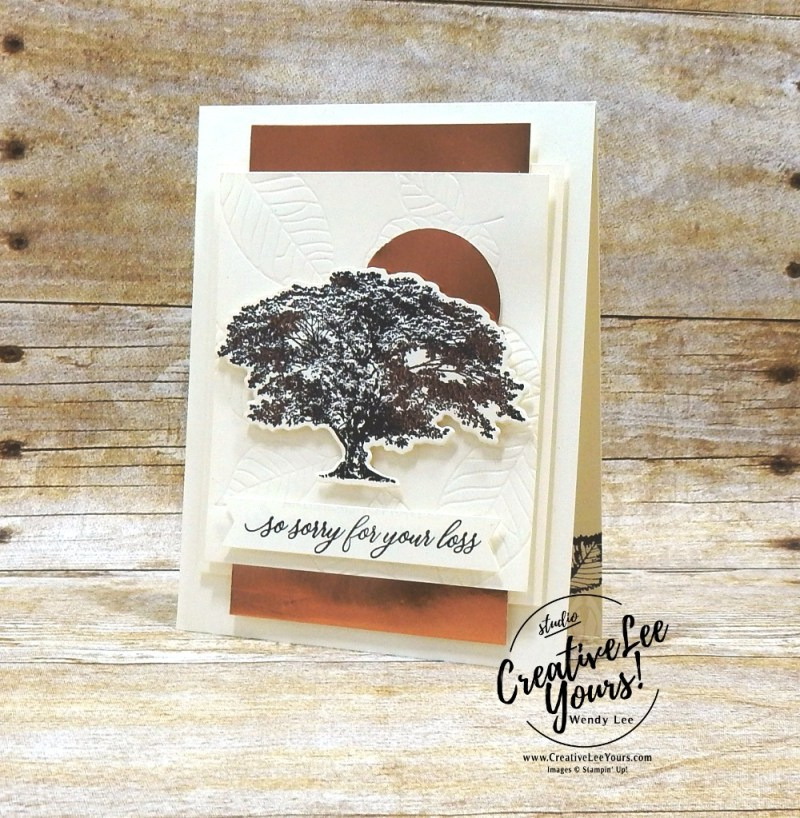 So Sorry For Your Loss by Wendy Lee, Printable Tutorial, Kylie's International Highlights Blog Hop , stampin Up, SU, #creativeleeyours, hand made, loss, sympathy, stamping, creatively yours, creative-lee yours, rooted in nature stamp set, kindness & cmpassion stamp set, printable tutorial