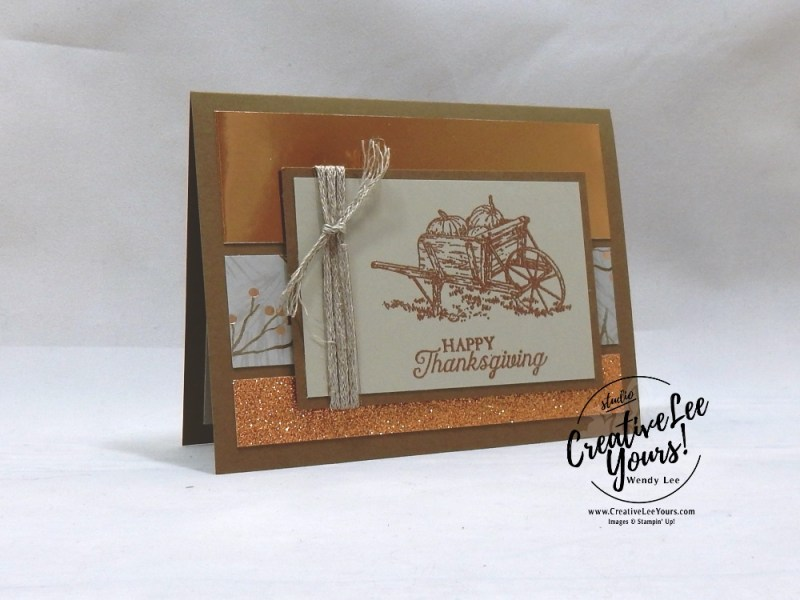 Happy Thanksgiving by Sheila Tatum, wendy lee, Stampin Up, stamping, handmade card, friend, thank you, birthday, grateful, fall card, #creativeleeyours, creatively yours, creative-lee yours, diemonds team, pleasant phesants stamp set, SU, SU cards, rubber stamps, demonstrator, embossing
