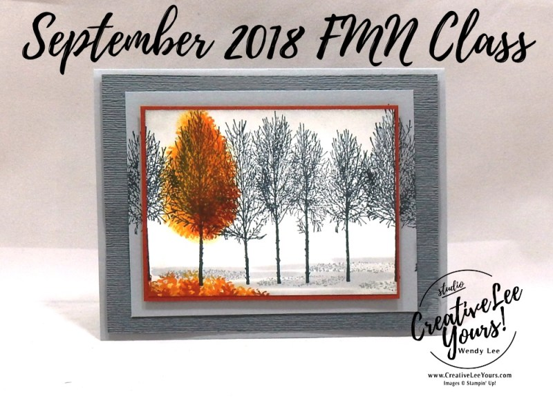 Thankful Falling Leaves by wendy lee, September 2018 FMN Class,Stampin Up, stamping, handmade card, friend, thank you, birthday, fall, #creativeleeyours, creatively yours, creative-lee yours, forget me not, SU, SU cards, rubber stamps, paper crafting, all occasions, winter woods stamp set, painted harvest stamp set, gratitude, leaves, masculine, fall, outdoor, DIY