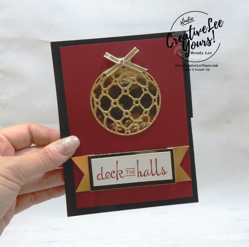 Deck The Halls Easel fun fold by Courtney Reisig, wendy lee, Stampin Up, stamping, handmade card, #creativeleeyours, creatively yours, creative-lee yours, diemonds team, beautiful baubles stamp set, SU, SU cards, rubber stamps, demonstrator,DIY, ornament, christmas, shaker