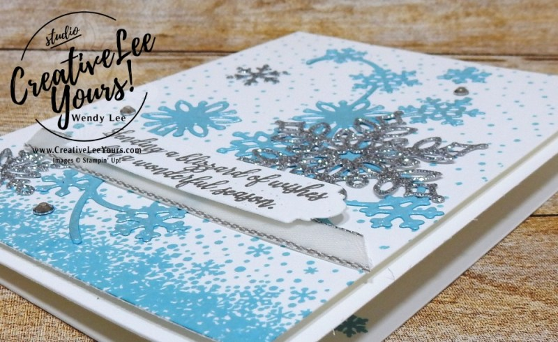 Blizzard Of Wishes by wendy lee, Printable Tutorial, shimmer paint sponging, Stampin Up, #creativeleeyours, creatively yours, creative-lee yours, SU, DIY, paper craft, limited time, exclusive, snowflake showcase, snow is glistening stamp set, snowfall thinlits, snowflakes