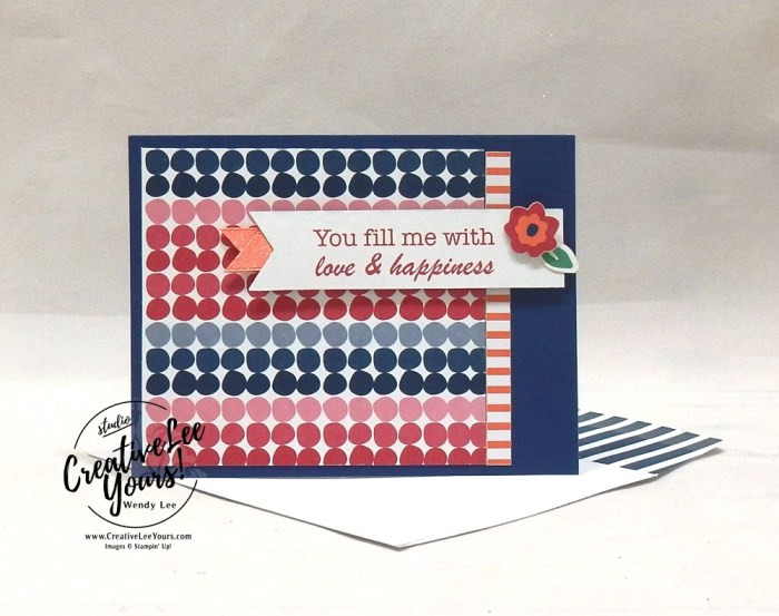Love & Happiness by Wendy Lee, stampin Up, SU, #creativeleeyours, hand made card, friend, birthday, hello, wedding, stamping, creatively yours, creative-lee yours, happiness blooms, memories & more, DIY, flowers, teacher, secretary, mothers day, #simplestamping, fast & easy, Demonstrator Training Blog Hop, cards & envelopes