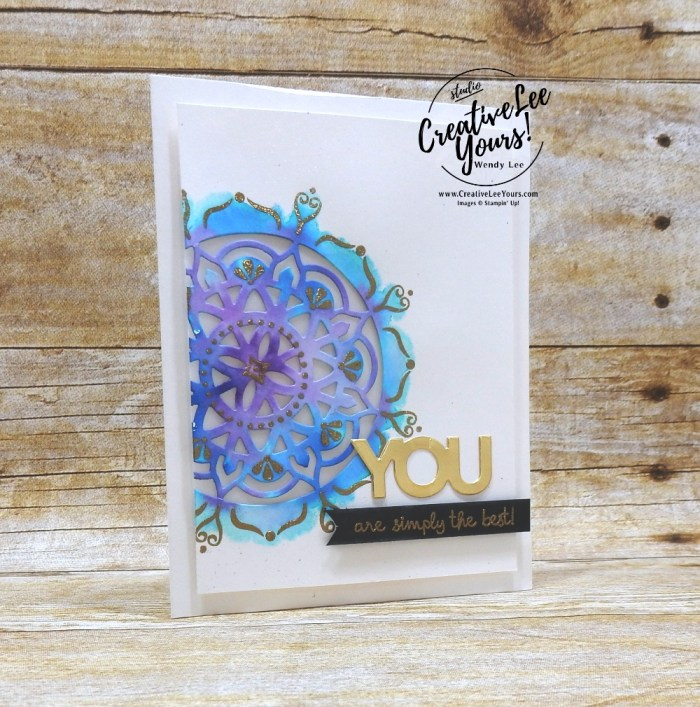 You Are The Best , wendy lee, Stampin Up, #creativeleeyours, creatively yours, creative-lee yours, stamping, paper crafting, handmade, all occasion cards, class, friend, fEastern Beauty stamp set, watercoloring technique, international highlights, kylie bertucci, card contest, encouragement, embossing