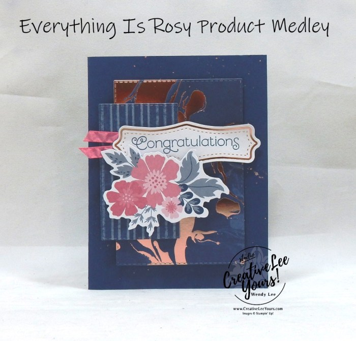 Everything Is Rosy, Product Medley, Kit, wendy lee, stampin up, SU, coordinating products, #patternpaper, handmade cards, rubber stamps, stamping, limited release, exclusive, #creativeleeyours, creatively yours, creative-lee yours, birthday, congratulations, thank you, friend, video, fast & easy, DIY, #simplestamping, flowers, foil, rose gold
