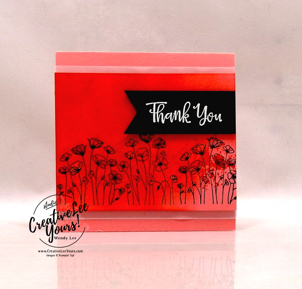 Painted Thank You by Wendy Lee, stampin Up, SU, #creativeleeyours, hand made card, burnishing technique, flowers, poppies, friend, birthday, hello, thanks, celebration, encouragement, stamping, creatively yours, creative-lee yours, painted poppies stamp set, peaceful moments stamp set, DIY, card club, tutorial