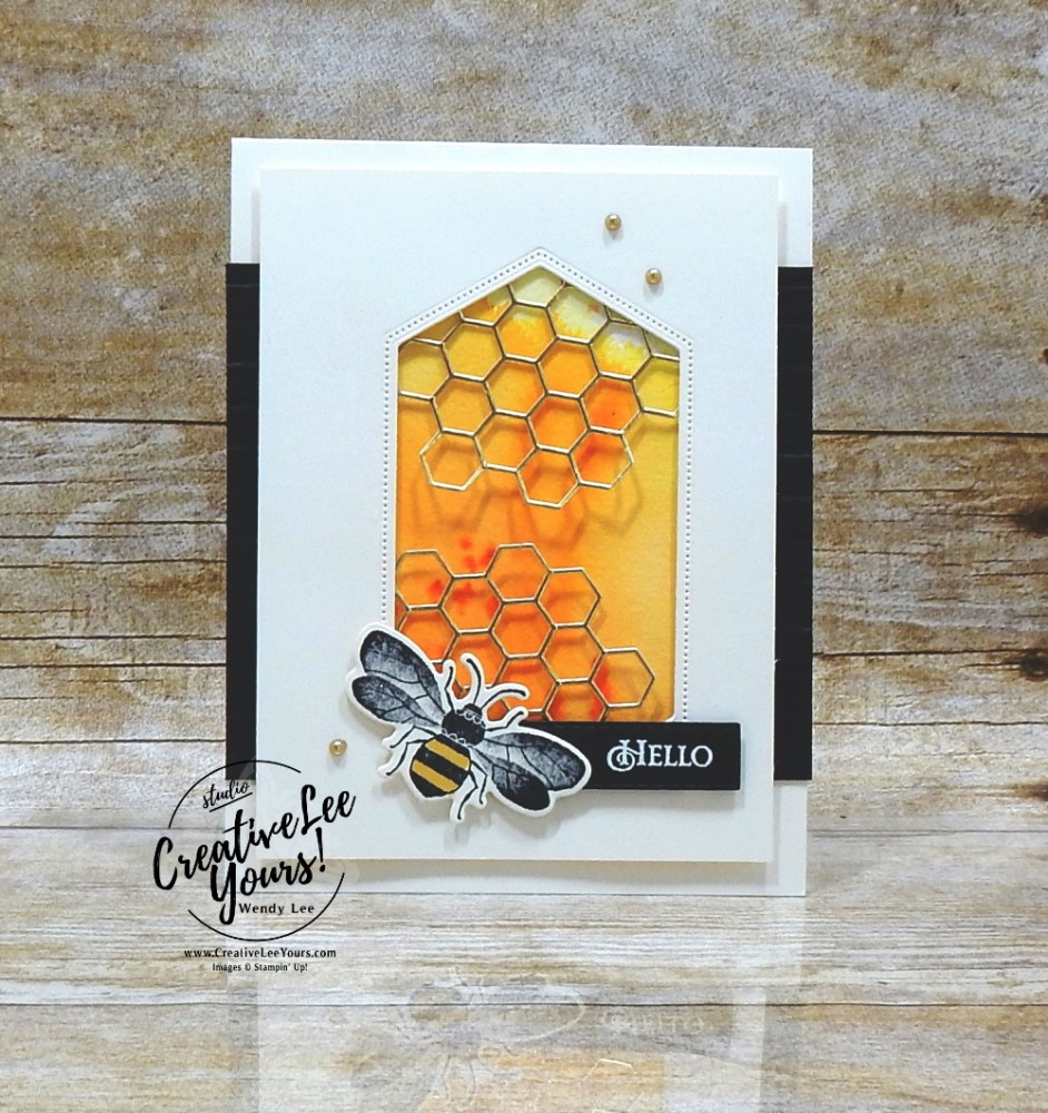 Hello Honeycomb by wendy lee, Stampin Up, #creativeleeyours, creatively yours, stamping, paper crafting, handmade, SU, SUO, creative-lee yours, DIY, fellowship, paper crafts, bee, honeycomb, video, friend, celebration, Honey Bee stamp set, FMN, Forget me Not, card club, live paper crafting, ,#onlinecardclasses,#makeacardsendacard ,#makeacardchangealife, #tutorial, retiring stamps, masculine, technique, pigment sprinkles, facebook live
