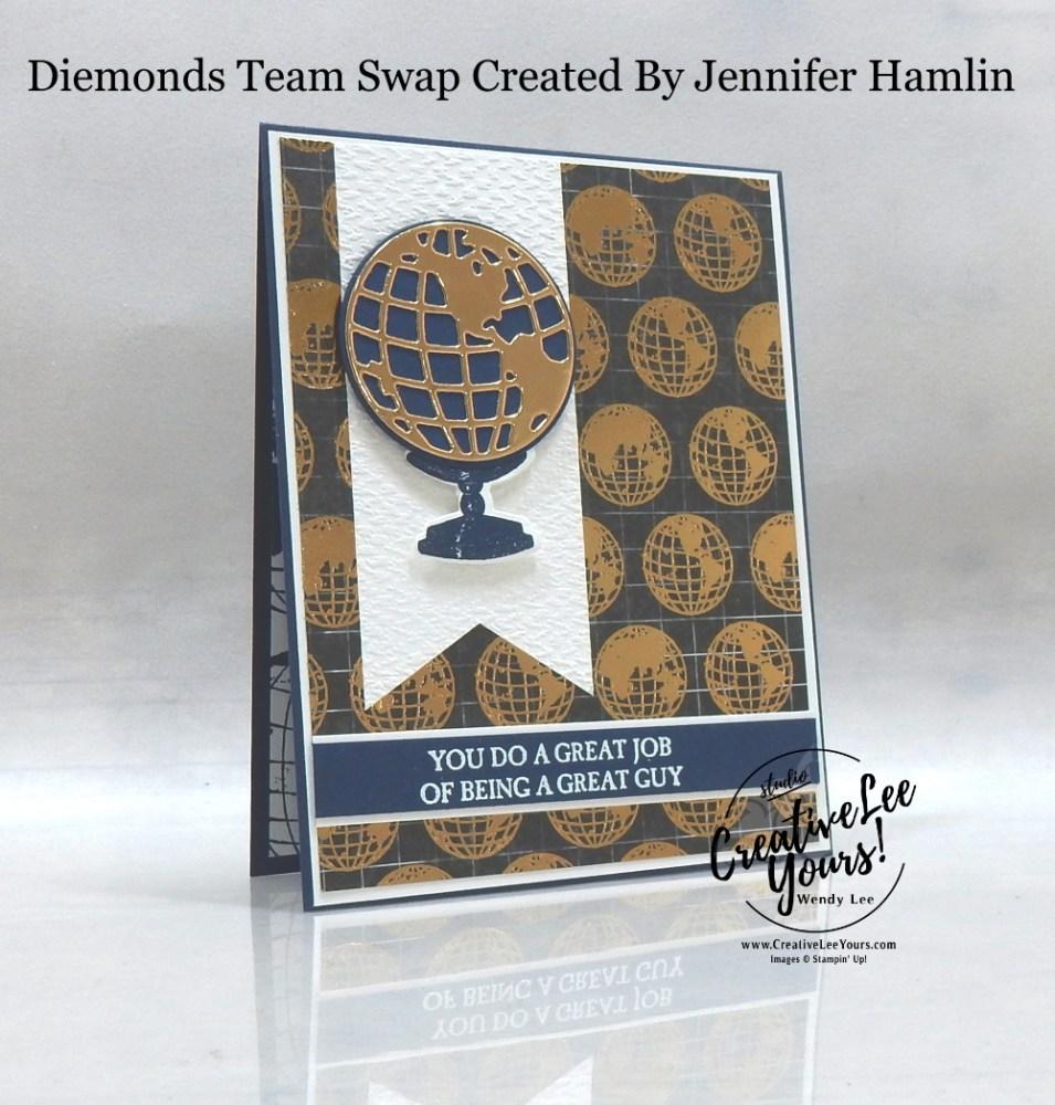 Great Guy by Jennifer Hamlin, Wendy Lee, stampin Up, SU, #creativeleeyours, handmade card, a good man stamp set, beautiful world stamp set, globe, friend, celebration, stamping, creatively yours, creative-lee yours, DIY, birthday, papercrafts, business opportunity, #makeacardsendacard ,#makeacardchangealife , #diemondsteam ,#diemondsteamswap ,#businessopportunity, rubberstamps, #stampinupdemonstrator , #cardmaking, #papercrafts , #papercraft , #papercrafting , #papercraftingsupplies, #papercraftingisfun, masculine card