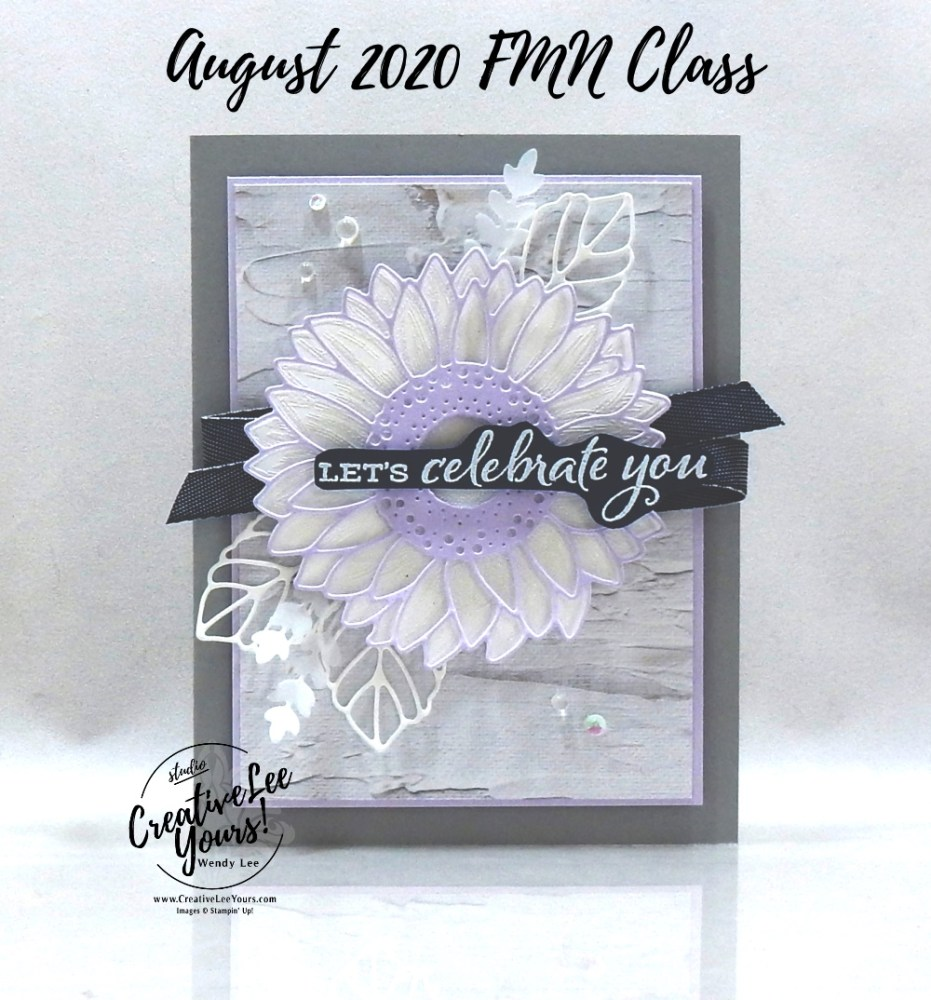 Wonderful Sunflower by wendy lee, stampin up, stamping, SU, #creativeleeyours, creatively yours, creative-lee yours, #cardmaking #handmadecard #rubberstamps #stamping, friend, celebration, congratulations, thank you, hello, grateful, thinking of you, birthday, sunflower, stamping, DIY, paper crafts, #papercrafting , #papercraftingsupplies, #papercraftingisfun , tutorial, FMN, forget me not, card club, class, Celebrate Sunflowers stamp set, #makeacardsendacard ,#makeacardchangealife, ,#tutorial ,#tutorials, sunflower dies, in good taste