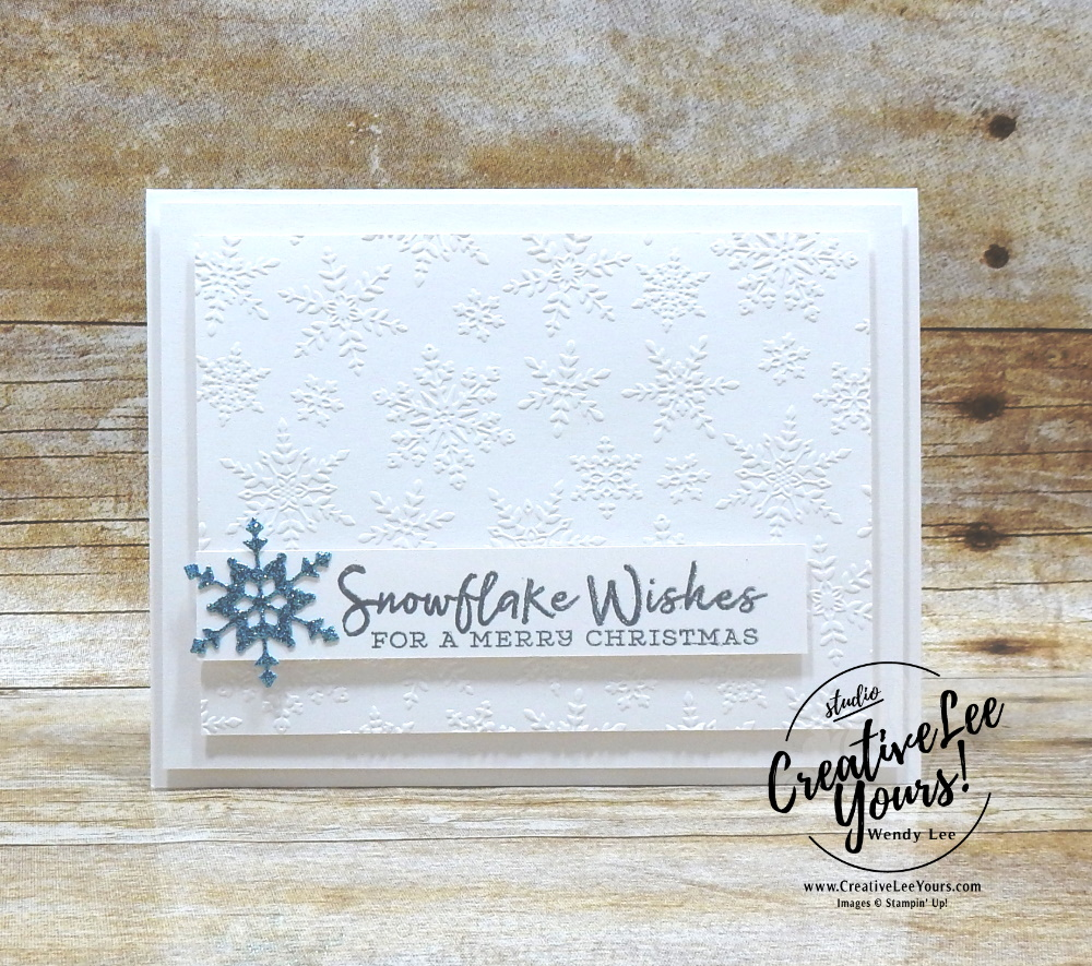 Elegant Christmas Card by wendy lee, stampin up, stamping, SU, #creativeleeyours, creatively yours, creative-lee yours, #cardmaking ,#handmadecard, #rubberstamps, #stamping, friend, celebration, Christmas, snowflakes, white on white, stamping, DIY, paper crafts, #papercrafting , #papercraftingsupplies, #papercraftingisfun , Facebook live, snowflake wishes stamp set, winter snow emboss folder, #makeacardsendacard ,#makeacardchangealife, ,#tutorial ,#tutorials, shimmer, emboss
