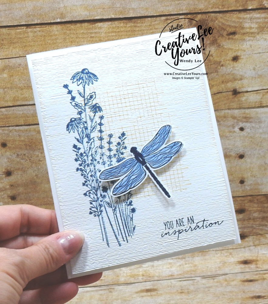 You Are An Inspiration by Wendy Lee, Dragonfly Garden stamp set, Comfort & Hope stamp set, #simplestamping, stampin up, stamping, SU, #creativeleeyours, creatively yours, creative-lee yours, #cardmaking #handmadecard #rubberstamps #stamping, friend, celebration, congratulations, thank you, hello, birthday, warm wishes, stamping, DIY, paper crafts, #papercrafting , #papercraftingsupplies, #papercraftingisfun , #makeacardsendacard ,#makeacardchangealife, #diemondsteam, #businessopportunity,#onstage, dragonfly