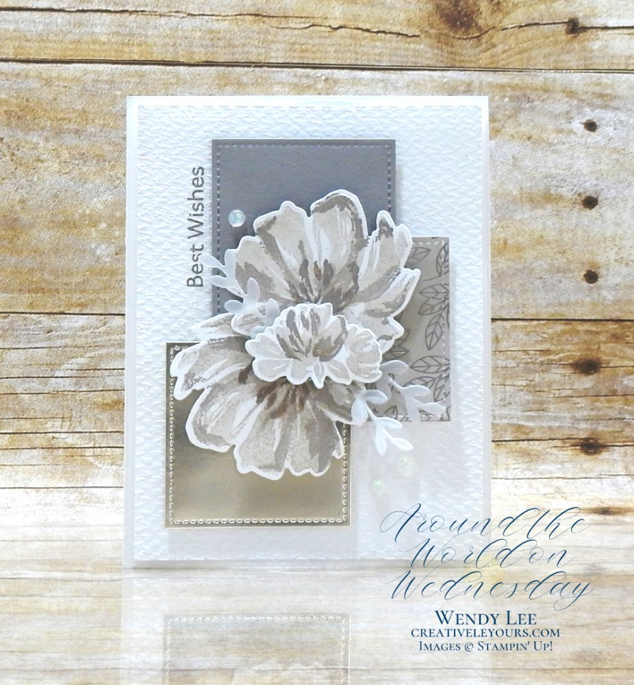 Best Wishes by wendy lee, Around the World on Wednesday Blog Hop, Favorite Inspiration, #creativeleeyours, creatively yours, creative-lee yours, DIY, SU, rubber stamps, class, Art Gallery stamp set, friend, #stampinup, #stampinupdemonstrator, #cardmaking, #handmadecard, #rubberstamps, #stamping, #tutorial ,#tutorials, #papercrafts , #papercraft , #papercrafting , #papercraftingsupplies, #papercraftingisfun, #papercraftingideas, #makeacardsendacard ,#makeacardchangealife, love you always, 2 step stamping, #aroundtheworldonwednesday, #aWOWbloghop