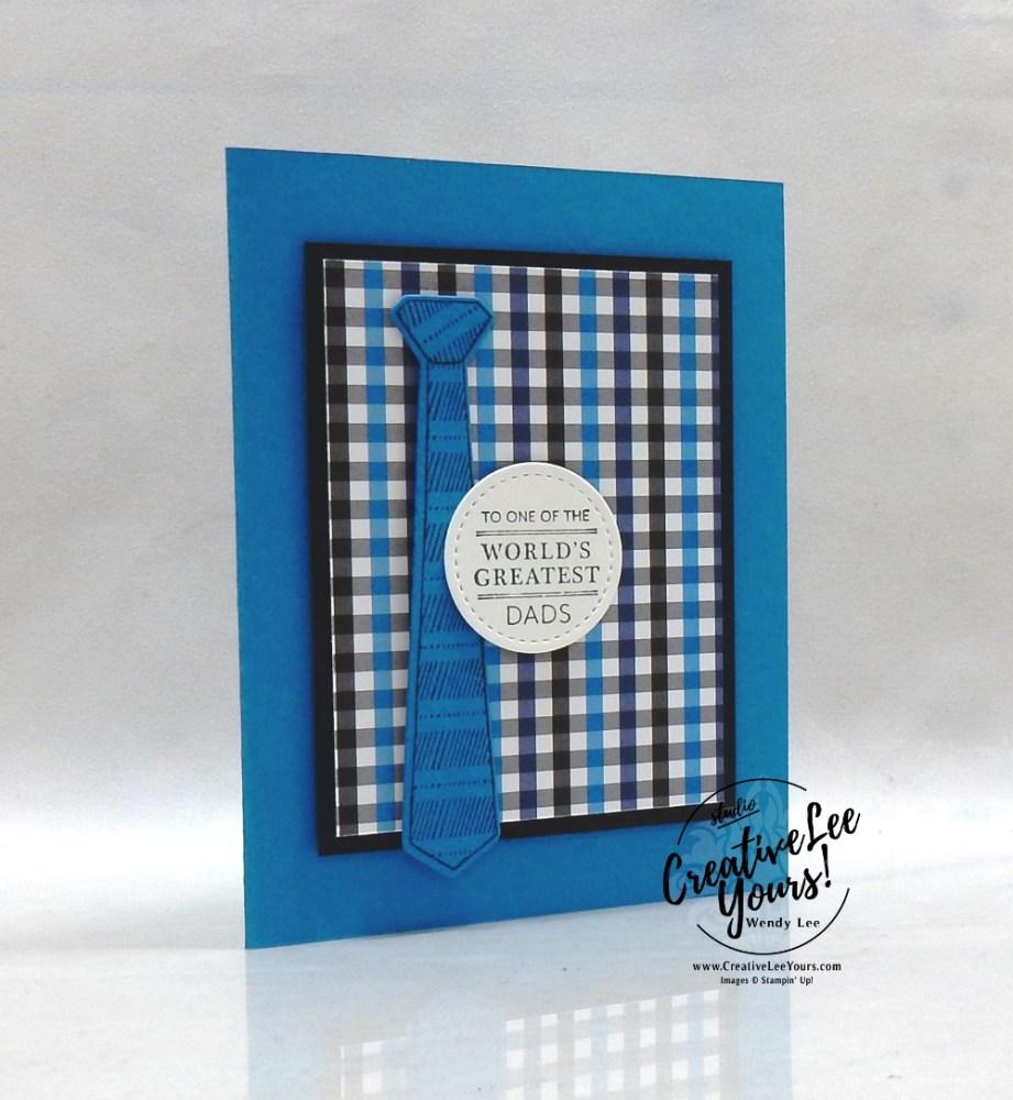World's Greatest by Wendy Lee, Handsomely Suited stamp set, stampin up, stamping, SU, #creativeleeyours, creatively yours, creative-lee yours, #cardmaking #handmadecard #rubberstamps #stamping, friend, celebration, congratulations, thank you, hello, birthday, warm wishes, Fathers Day, stamping, DIY, paper crafts, #papercrafting , #papercraftingsupplies, #papercraftingisfun , #makeacardsendacard ,#makeacardchangealife, #diemondsteam, #businessopportunity, #diemondsteammeeting, masculine,#wellsuited, FMN BONUS, card club