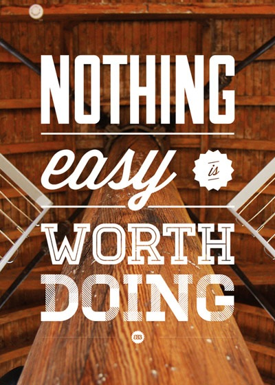 nothing-easy-is-worth-doing