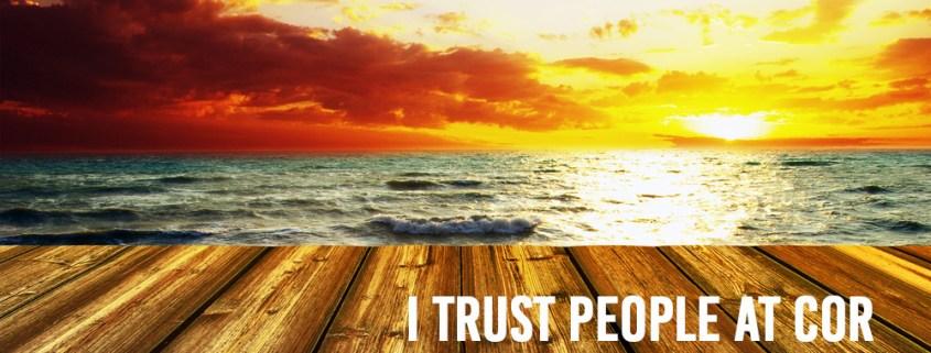I trust people at cor