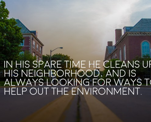 in-his-spare-time-he-cleans-up-his-neighborhood-and-is-always-looking-for-ways-to-help-out-the-environment