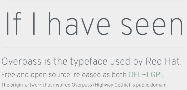 overpass is an open source font inspired by highway gothic and sponsored by redhat simple elegant no nonsense font highly readable as a heading or copy