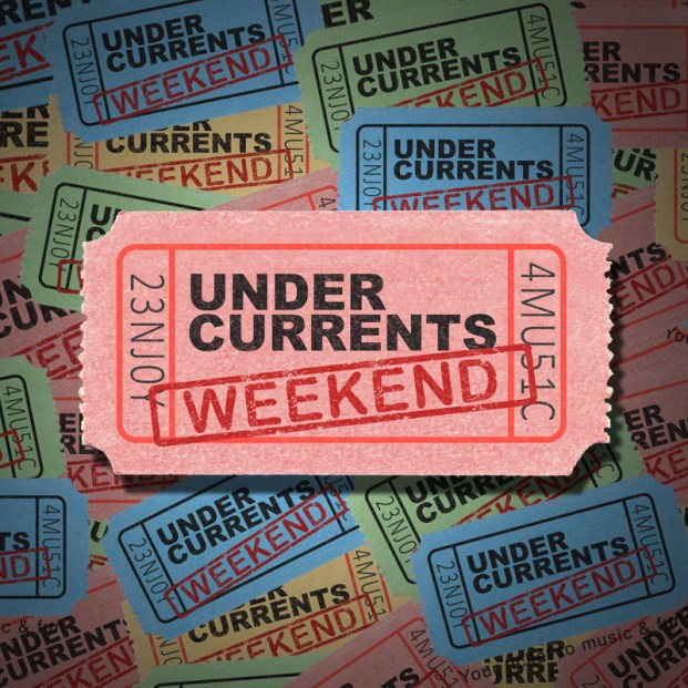 UnderCurrents WEEKEND – weekly 2 hours