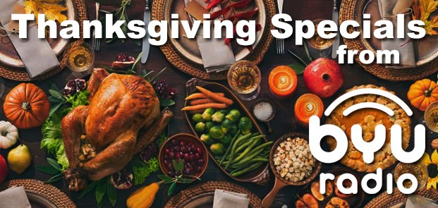 Thanksgiving Specials from BYUradio
