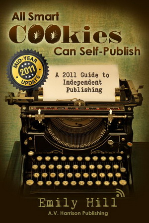 Cover of All Smart Cookies Can Self-Publish by Emily Hill