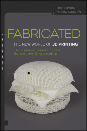 Fabricated - The New World of 3D Printing Book Cover