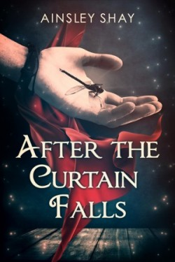Book After the Curtain Falls Ainsley Shay