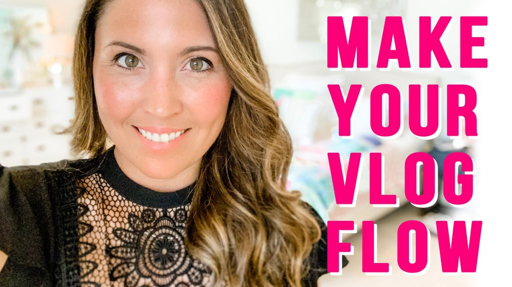 How to Make Your VLOG Flow – YouTube Tips