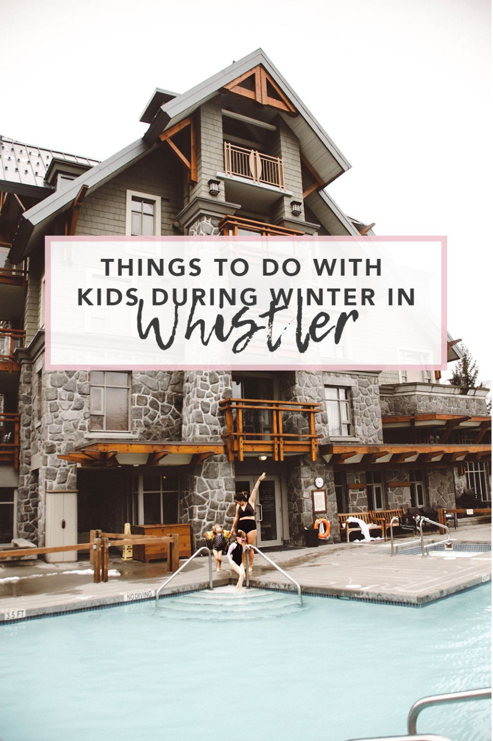 Things to do with kids during winter in Whister | At the Pan Pacific Whistler Village Centre