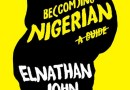 Book Review / Elnathan John's Becoming Nigerian—A Guide