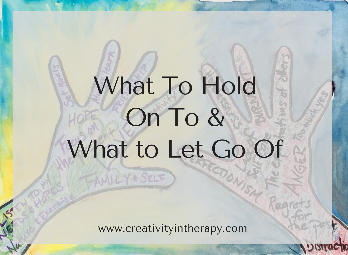 What Do You Need To Hold On To And Let Go Of
