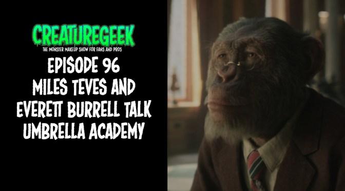 Miles Teves and Everett Burrell Talk Umbrella Academy – Episode 96 4/10/19
