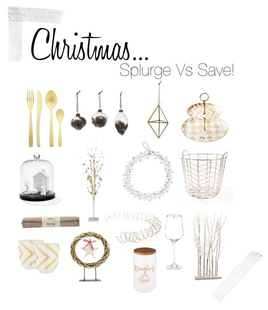 Christmas styling…Splurge Vs Save! Where To Save Money This Christmas