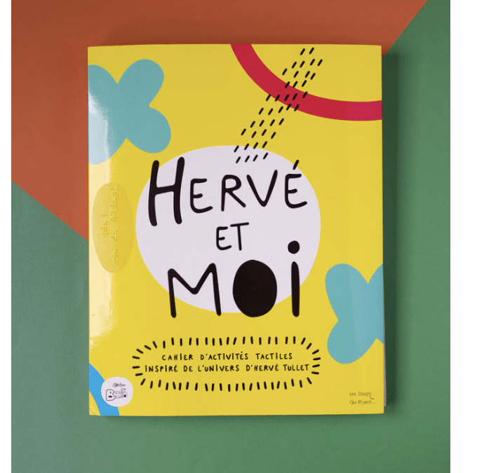 Créer sa propre histoire avec Hervé Tullet : cahier tactile d'activités