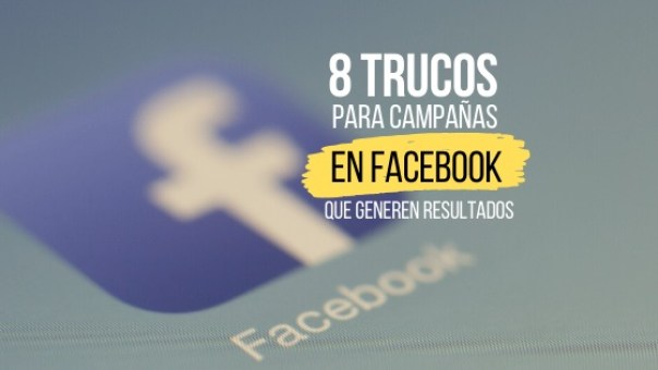 trucos para campañas en facebook