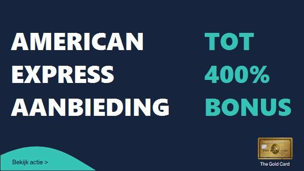 american express aanbieding aanmeld bonus 400%