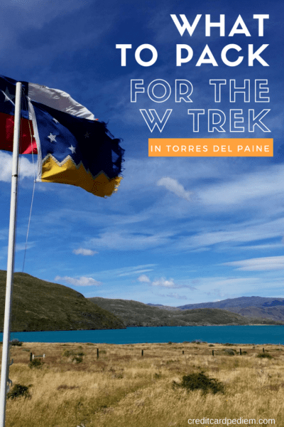 What to Pack for the W Trek in Torres del Paine