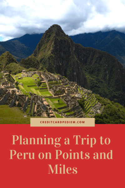 Peru and Machu Picchu on Points and Miles