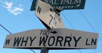 W Why Worry Ln