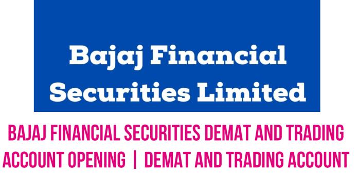 Bajaj Financial Securities Online Demat and Trading Account Open Online