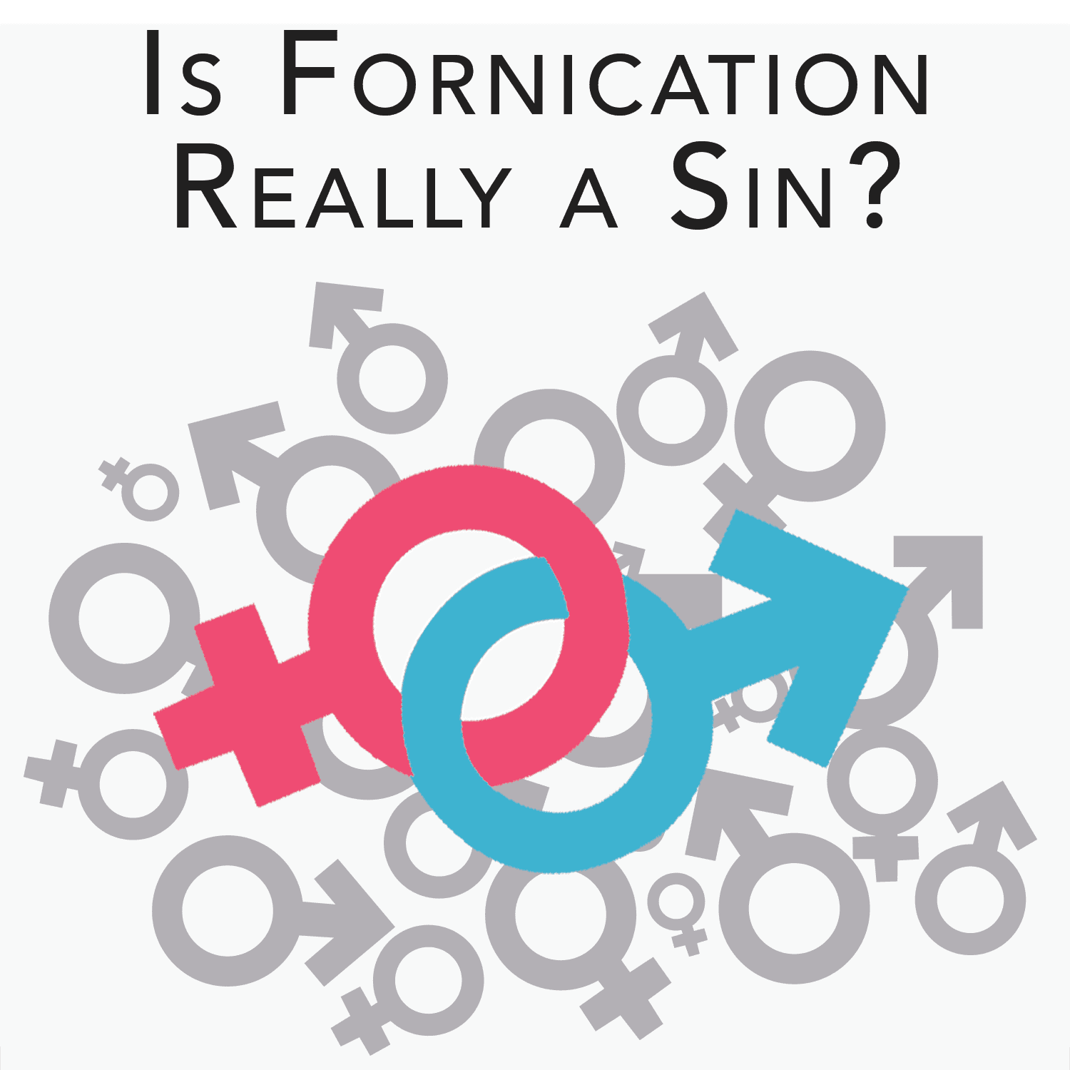 Is Fornication Really a Sin? Sex and the Single