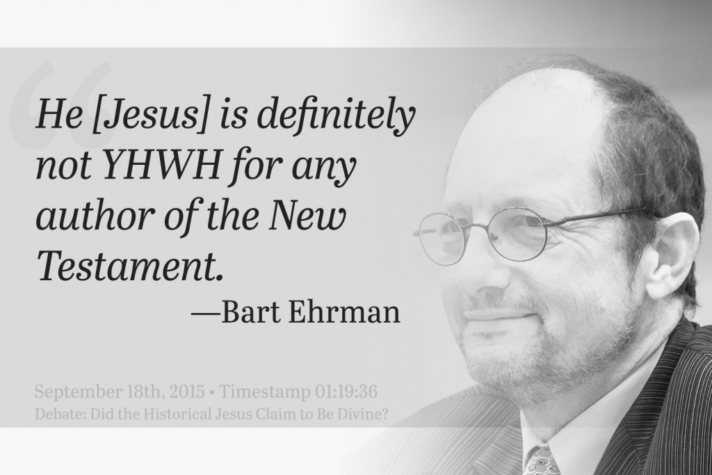 He [Jesus] is definitely not YHWH for any author of the New Testament.