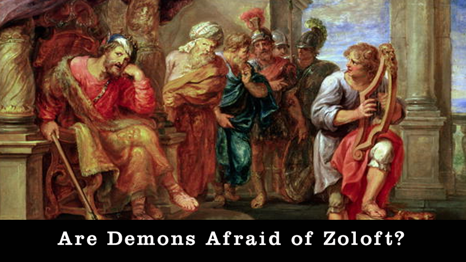 Are Demons Afraid of Zoloft? Toward and Evangelical Demonology