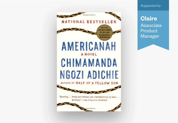 """Claire's book recommendation is """"Americanah"""""""