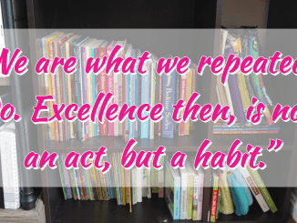 Excellence is a habit