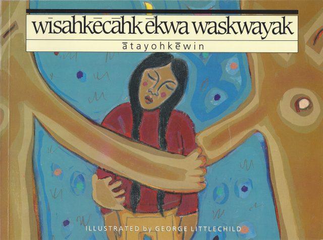 wîsahkêcâhk êkwa waskwayak: âtayohkêwin Image